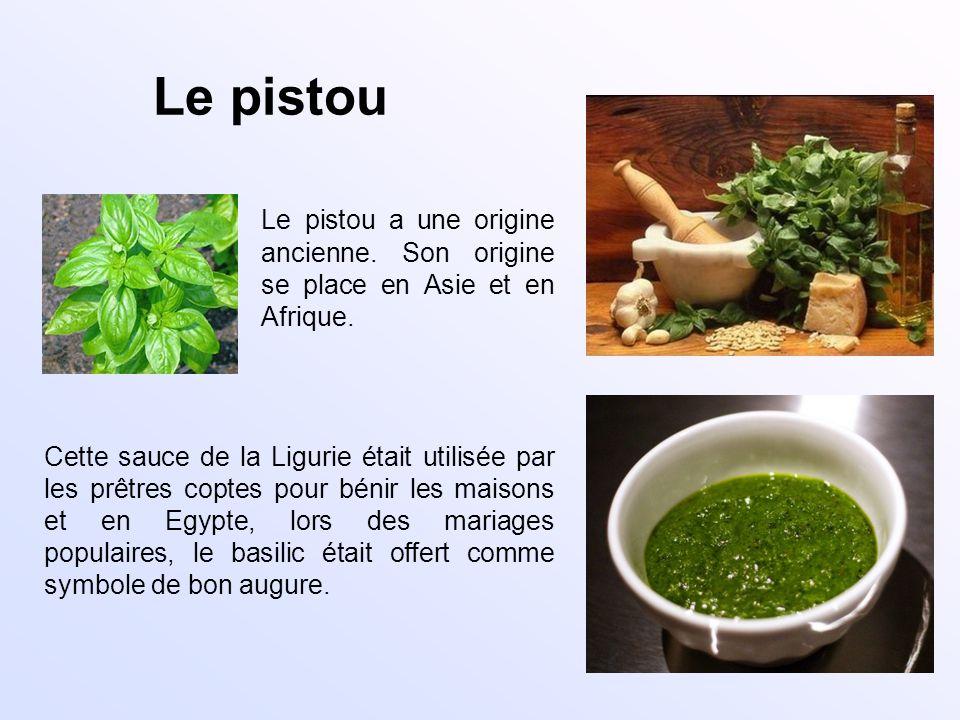 Le pistou Le pistou a une origine ancienne. Son origine se place en Asie et en Afrique.