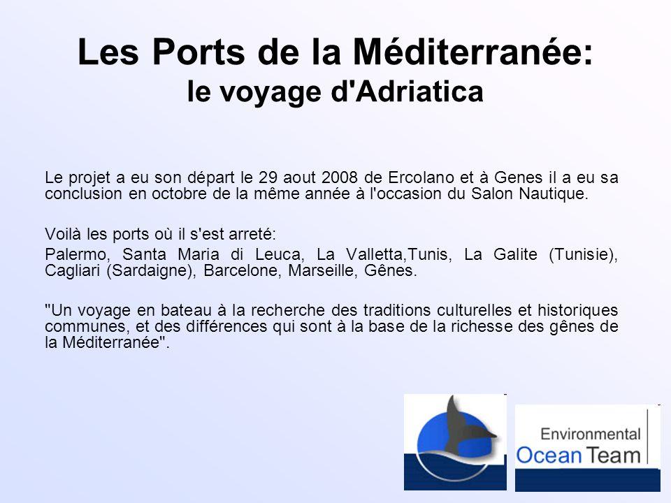 Les Ports de la Méditerranée: le voyage d Adriatica
