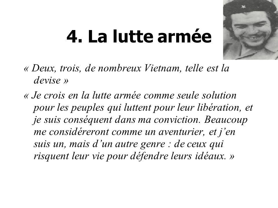 4. La lutte armée « Deux, trois, de nombreux Vietnam, telle est la devise »