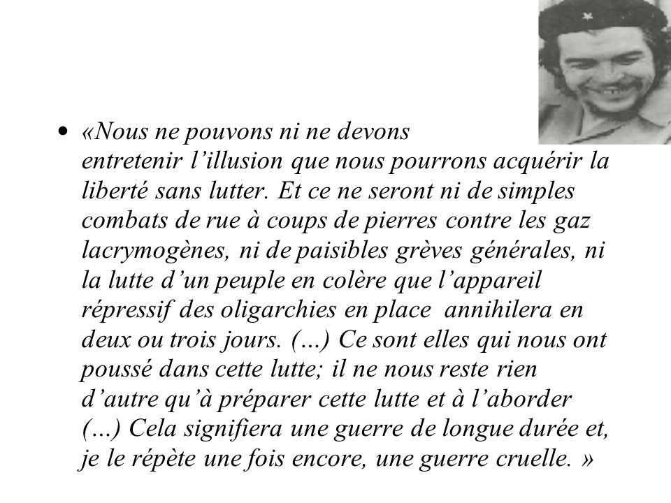 «Nous ne pouvons ni ne devons entretenir l'illusion que nous pourrons acquérir la liberté sans lutter.