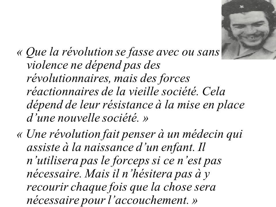 « Que la révolution se fasse avec ou sans violence ne dépend pas des révolutionnaires, mais des forces réactionnaires de la vieille société. Cela dépend de leur résistance à la mise en place d'une nouvelle société. »