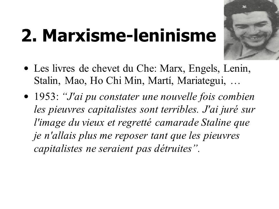 2. Marxisme-leninisme Les livres de chevet du Che: Marx, Engels, Lenin, Stalin, Mao, Ho Chi Min, Martí, Mariategui, …