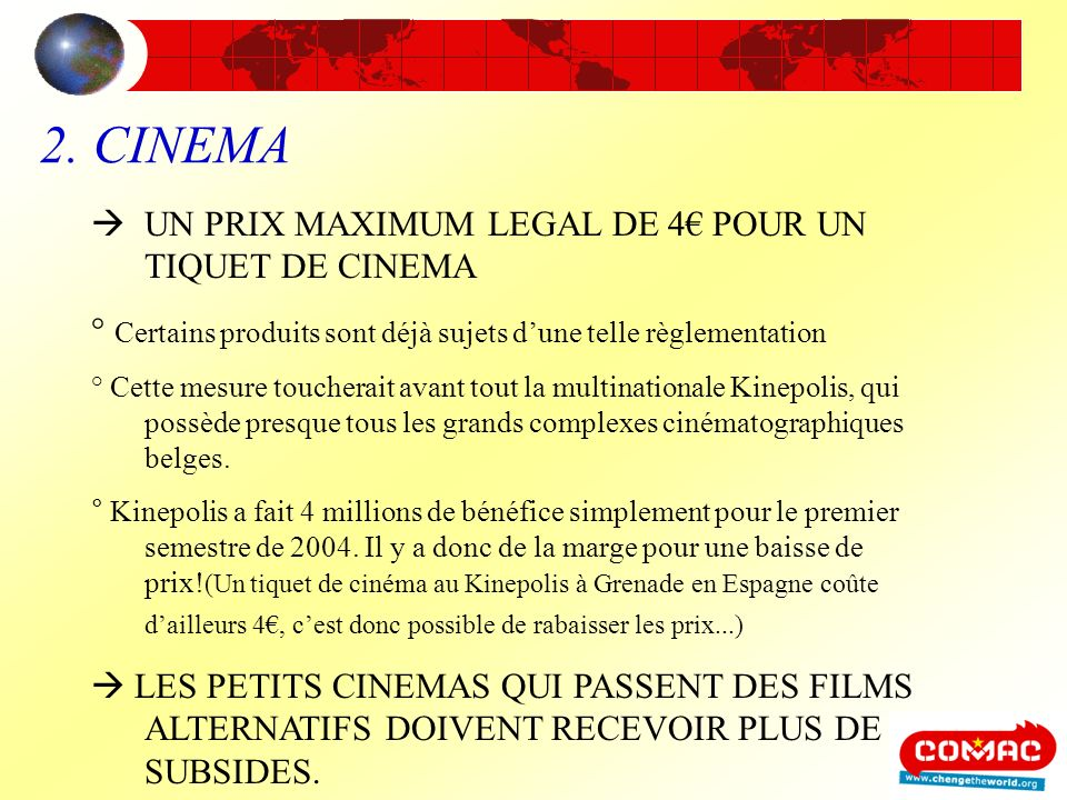 2. CINEMA UN PRIX MAXIMUM LEGAL DE 4€ POUR UN TIQUET DE CINEMA