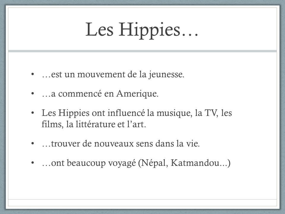 Les Hippies… …est un mouvement de la jeunesse.