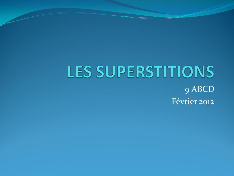 LES SUPERSTITIONS 9 ABCD Février 2012