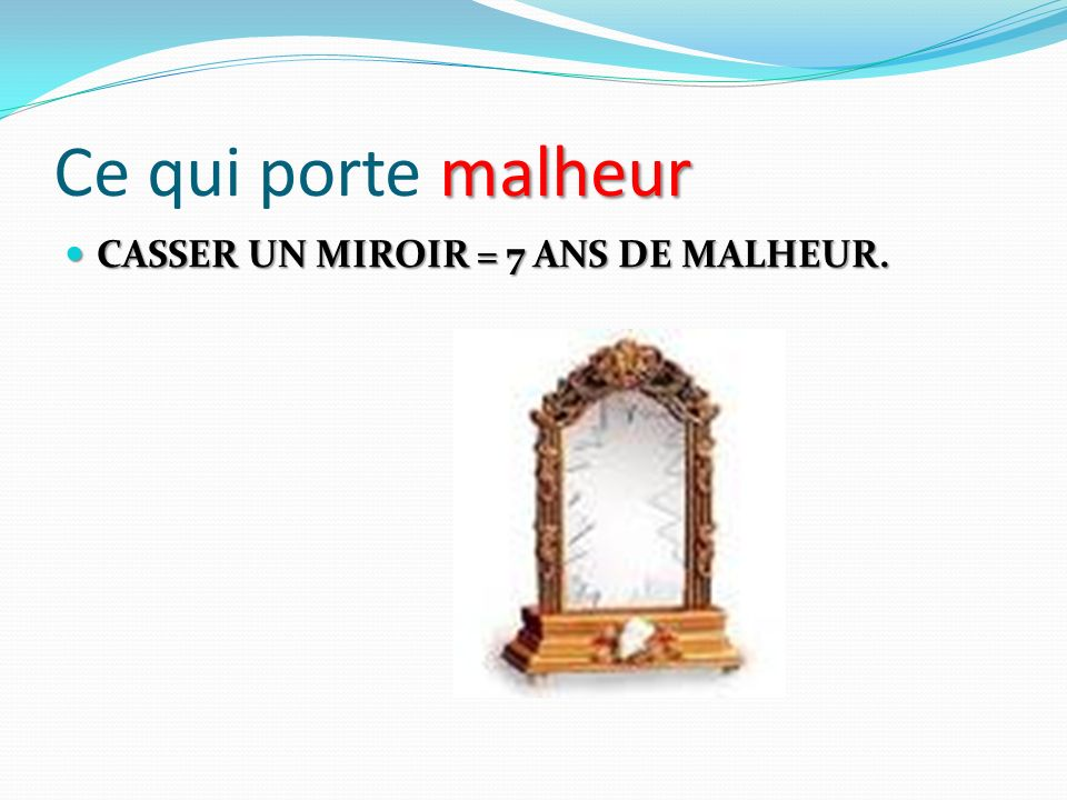 Les superstitions 9 abcd f vrier ppt video online t l charger for Miroir 7 ans de malheur