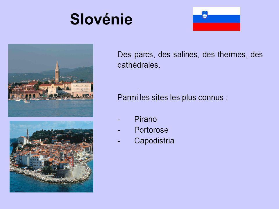 Slovénie Des parcs, des salines, des thermes, des cathédrales.
