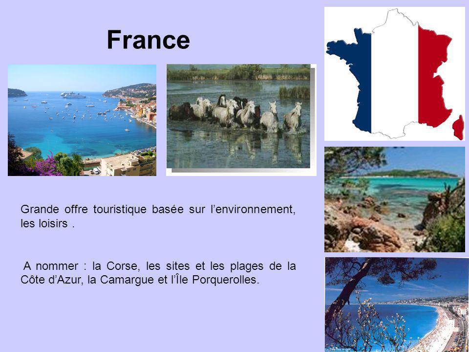 France Grande offre touristique basée sur l'environnement, les loisirs .