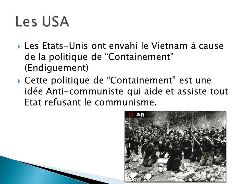 Les USA Les Etats-Unis ont envahi le Vietnam à cause de la politique de Containement (Endiguement)