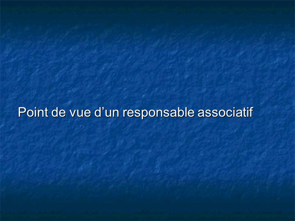 Point de vue d'un responsable associatif