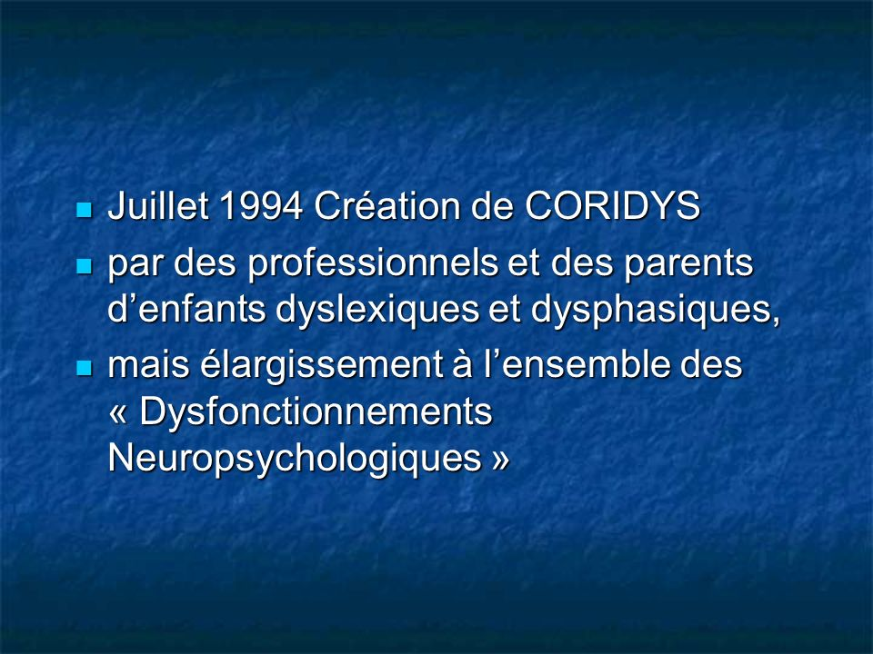 Juillet 1994 Création de CORIDYS