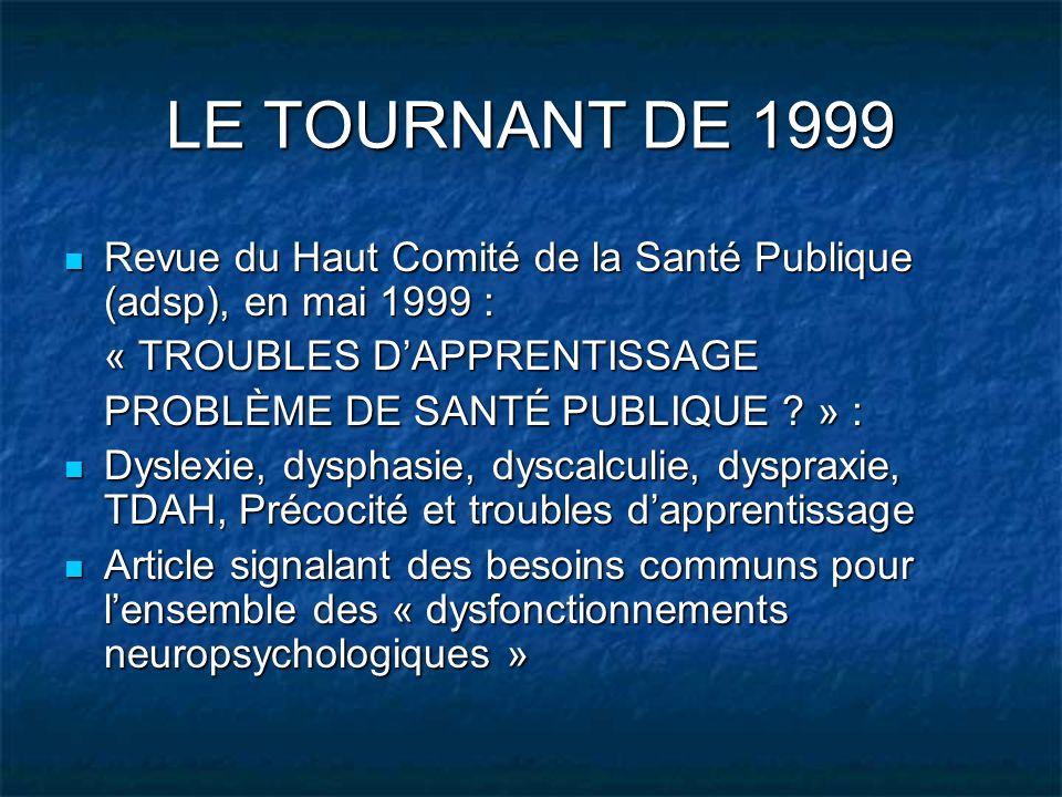 LE TOURNANT DE 1999 Revue du Haut Comité de la Santé Publique (adsp), en mai 1999 : « TROUBLES D'APPRENTISSAGE.