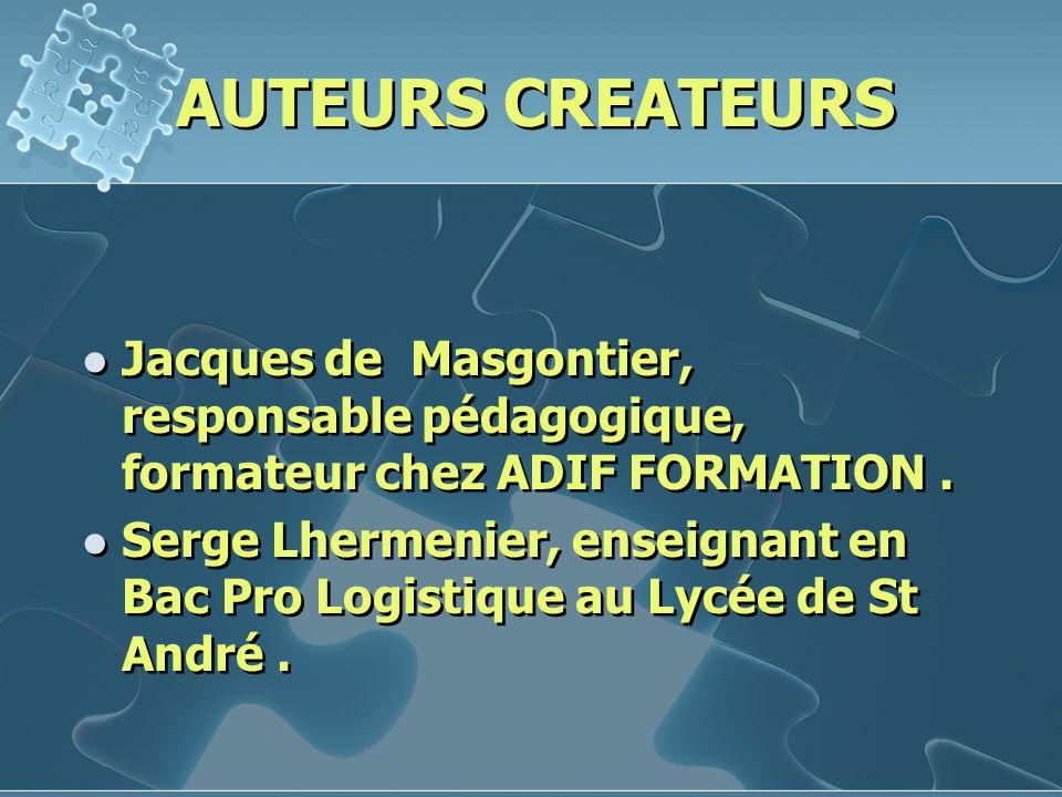 AUTEURS CREATEURSJacques de Masgontier, responsable pédagogique, formateur chez ADIF FORMATION .