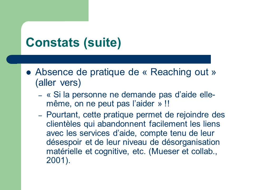 Constats (suite) Absence de pratique de « Reaching out » (aller vers)