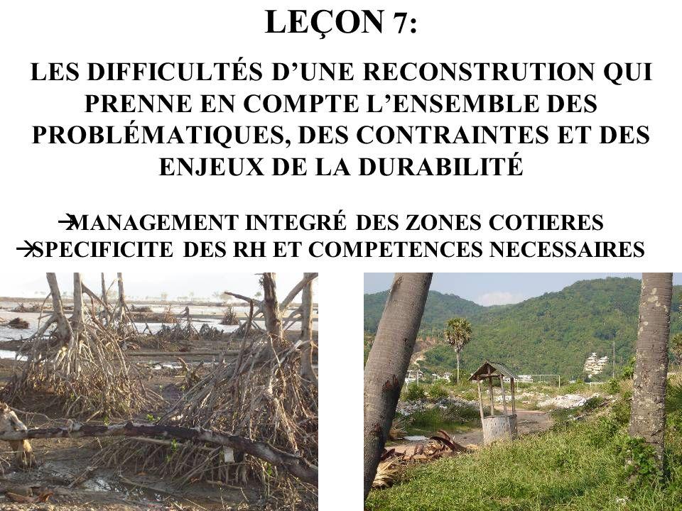 LEÇON 7: LES DIFFICULTÉS D'UNE RECONSTRUTION QUI PRENNE EN COMPTE L'ENSEMBLE DES PROBLÉMATIQUES, DES CONTRAINTES ET DES ENJEUX DE LA DURABILITÉ