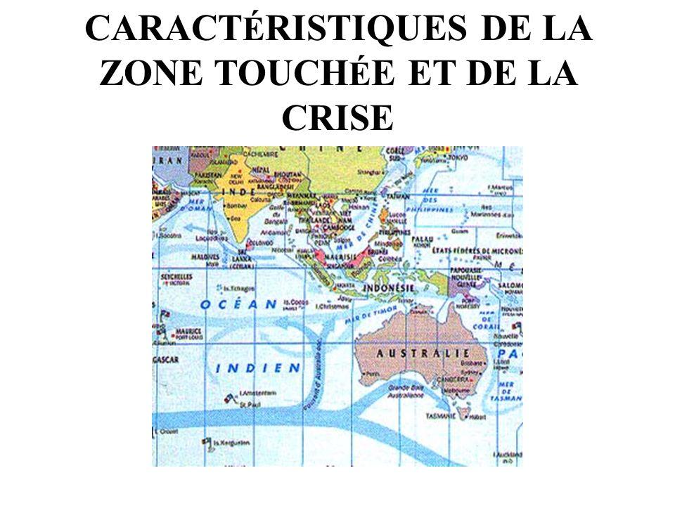 CARACTÉRISTIQUES DE LA ZONE TOUCHÉE ET DE LA CRISE