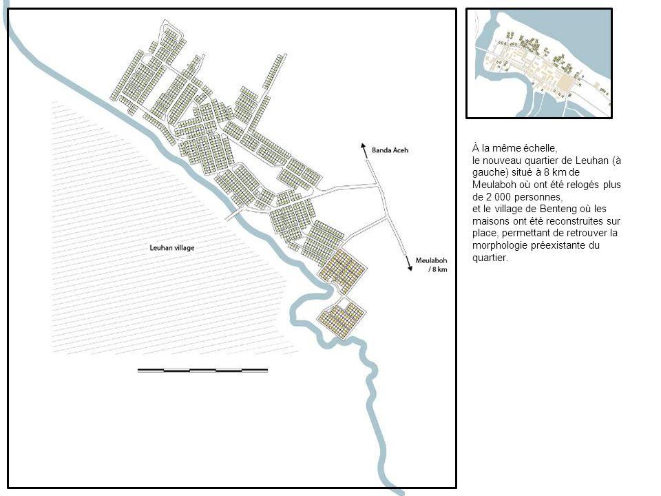 À la même échelle, le nouveau quartier de Leuhan (à gauche) situé à 8 km de Meulaboh où ont été relogés plus de 2 000 personnes,