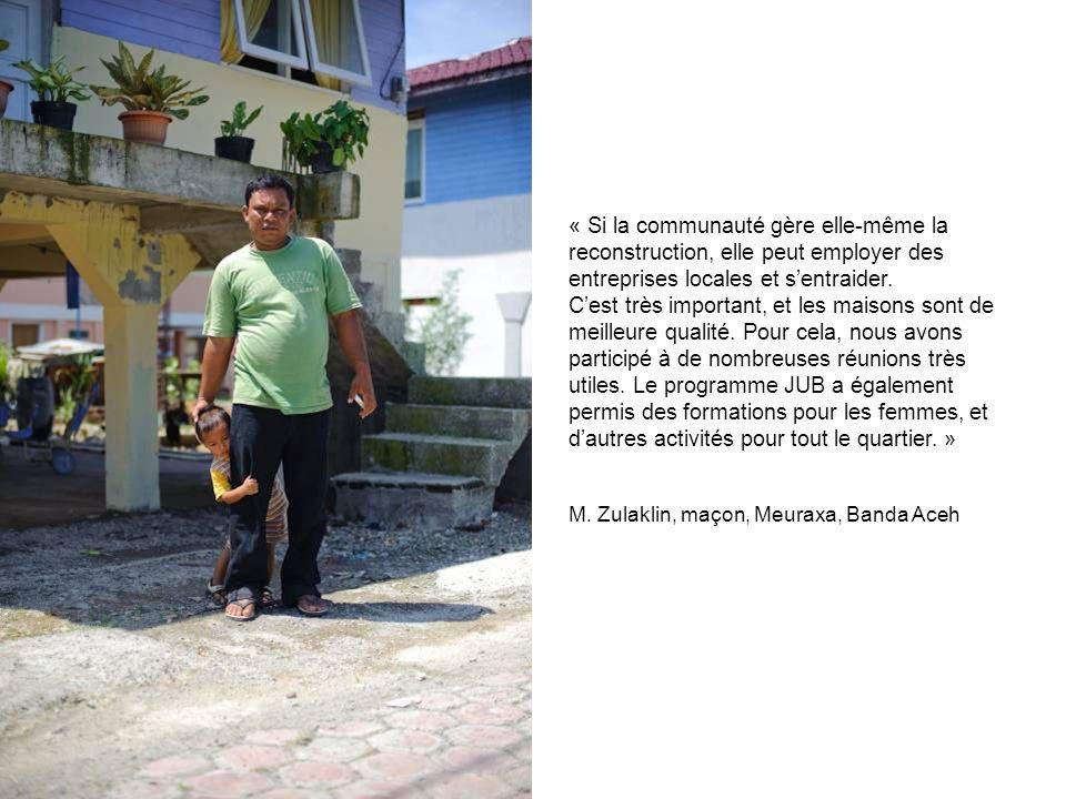 « Si la communauté gère elle-même la reconstruction, elle peut employer des entreprises locales et s'entraider.