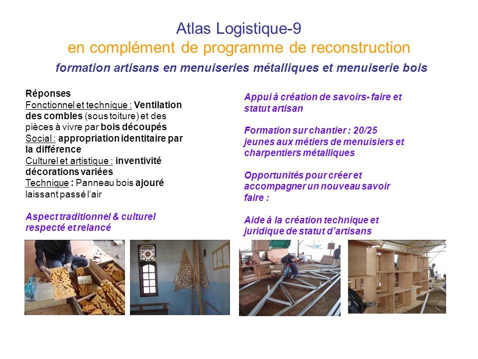 Atlas Logistique-9 en complément de programme de reconstruction formation artisans en menuiseries métalliques et menuiserie bois