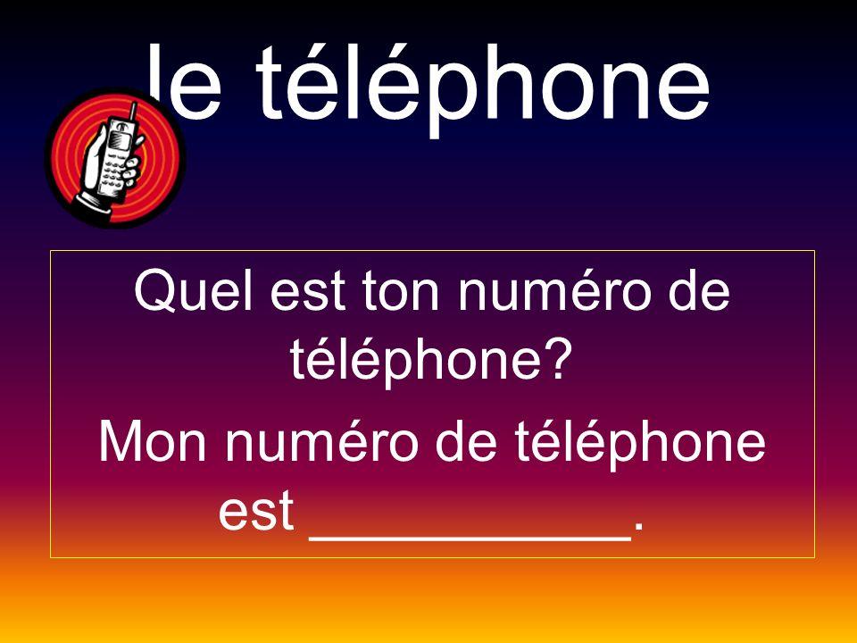 le téléphone Quel est ton numéro de téléphone