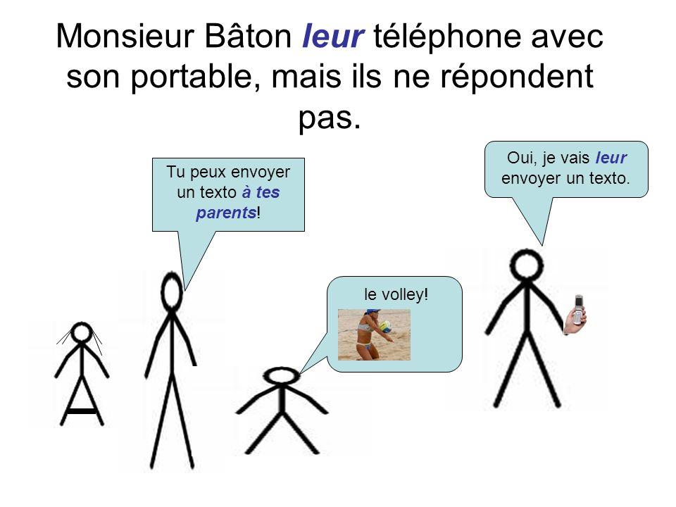 Monsieur Bâton leur téléphone avec son portable, mais ils ne répondent pas.
