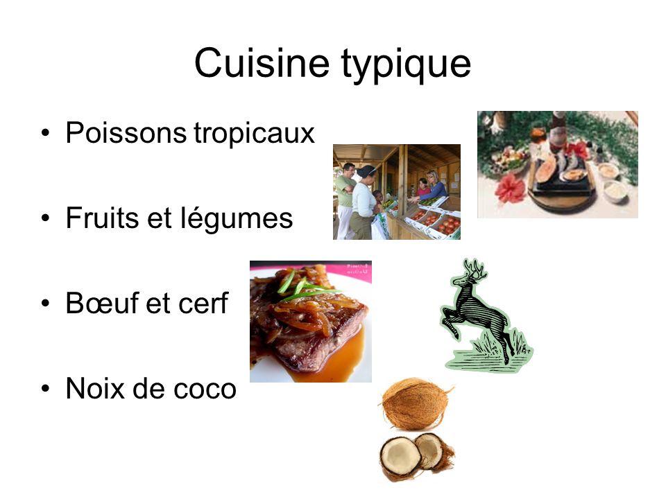 Cuisine typique Poissons tropicaux Fruits et légumes Bœuf et cerf