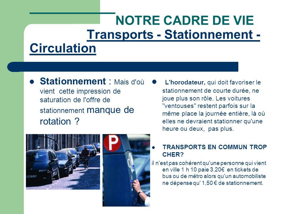 NOTRE CADRE DE VIE Transports - Stationnement - Circulation