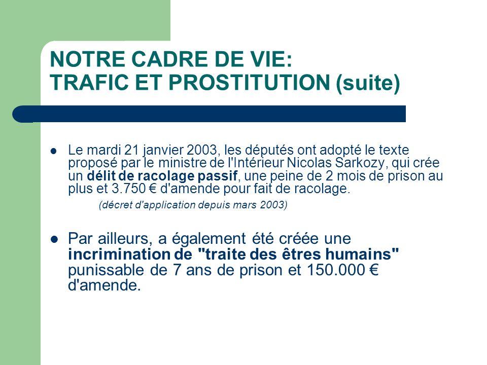 NOTRE CADRE DE VIE: TRAFIC ET PROSTITUTION (suite)
