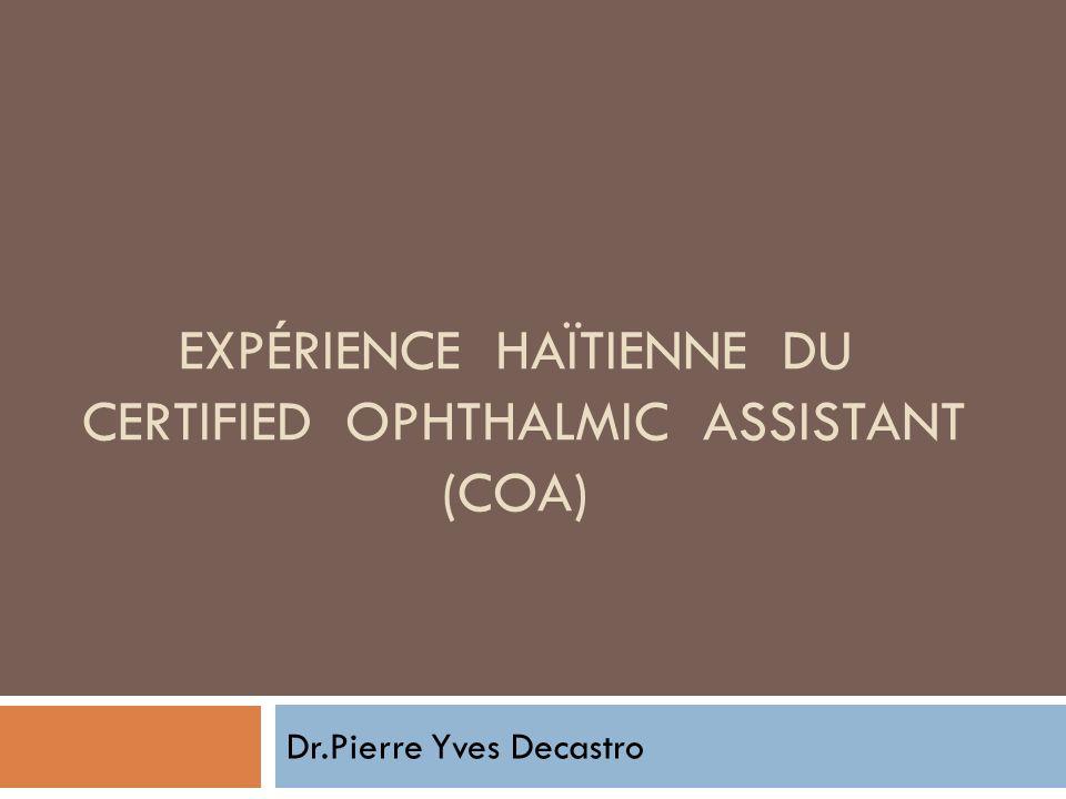EXPÉRIENCE HAÏTIENNE DU CERTIFIED OPHTHALMIC ASSISTANT (COA)
