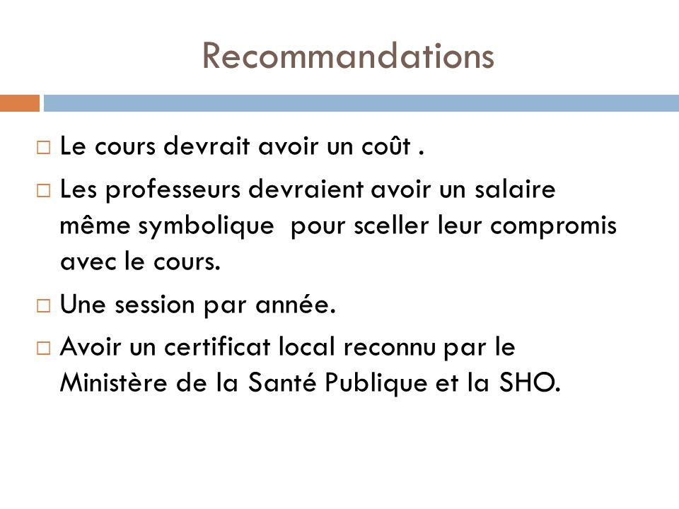 Recommandations Le cours devrait avoir un coût .