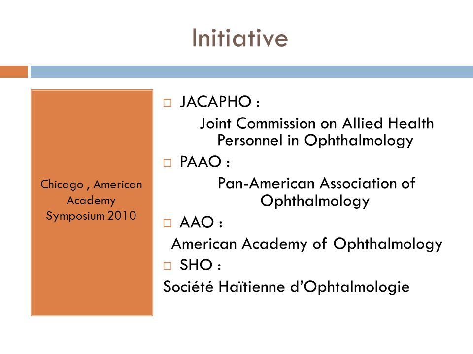Initiative Chicago , American Academy Symposium 2010. JACAPHO : Joint Commission on Allied Health Personnel in Ophthalmology.