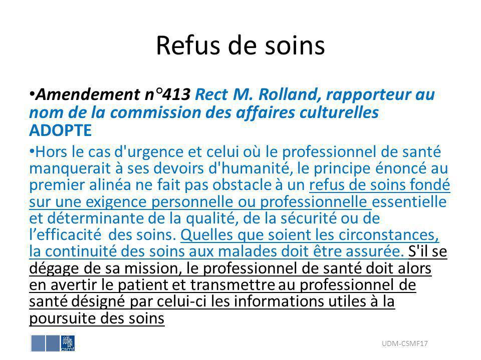 Refus de soins Amendement n°413 Rect M. Rolland, rapporteur au nom de la commission des affaires culturelles ADOPTE.