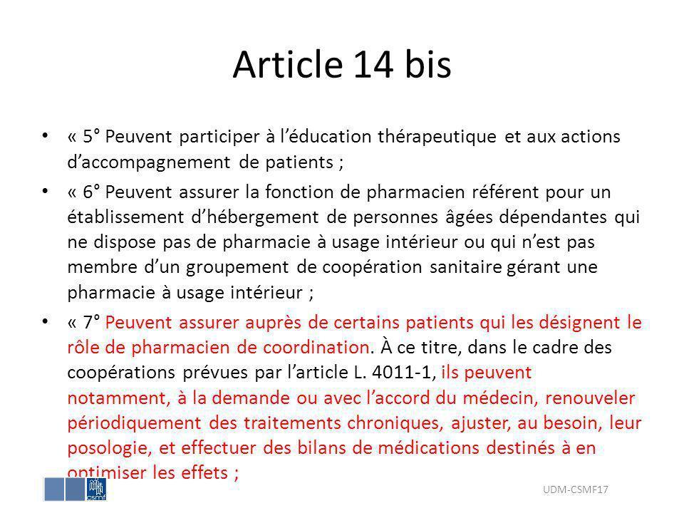 Article 14 bis « 5° Peuvent participer à l'éducation thérapeutique et aux actions d'accompagnement de patients ;