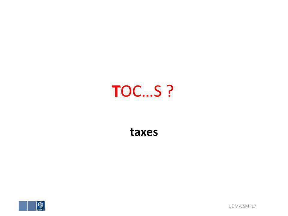 TOC…S taxes UDM-CSMF17
