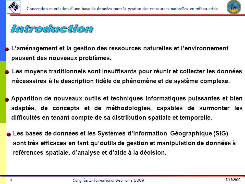 IntroductionL'aménagement et la gestion des ressources naturelles et l'environnement pausent des nouveaux problèmes.