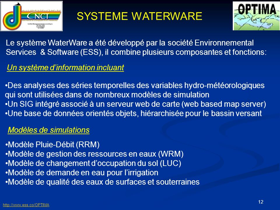 SYSTEME WATERWARE Le système WaterWare a été développé par la société Environnemental.