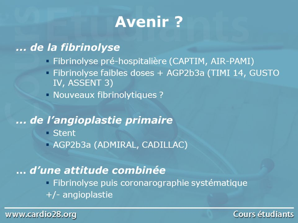 Avenir ... de la fibrinolyse ... de l'angioplastie primaire