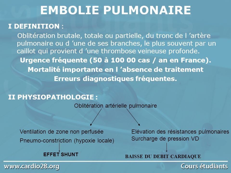 EMBOLIE PULMONAIRE I DEFINITION :