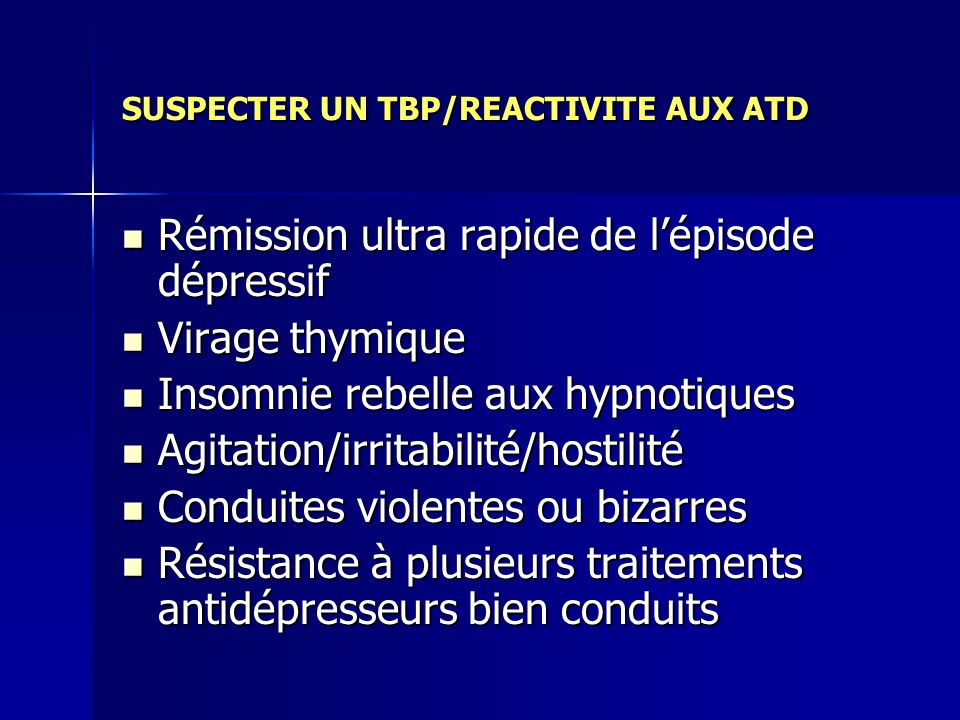 SUSPECTER UN TBP/REACTIVITE AUX ATD