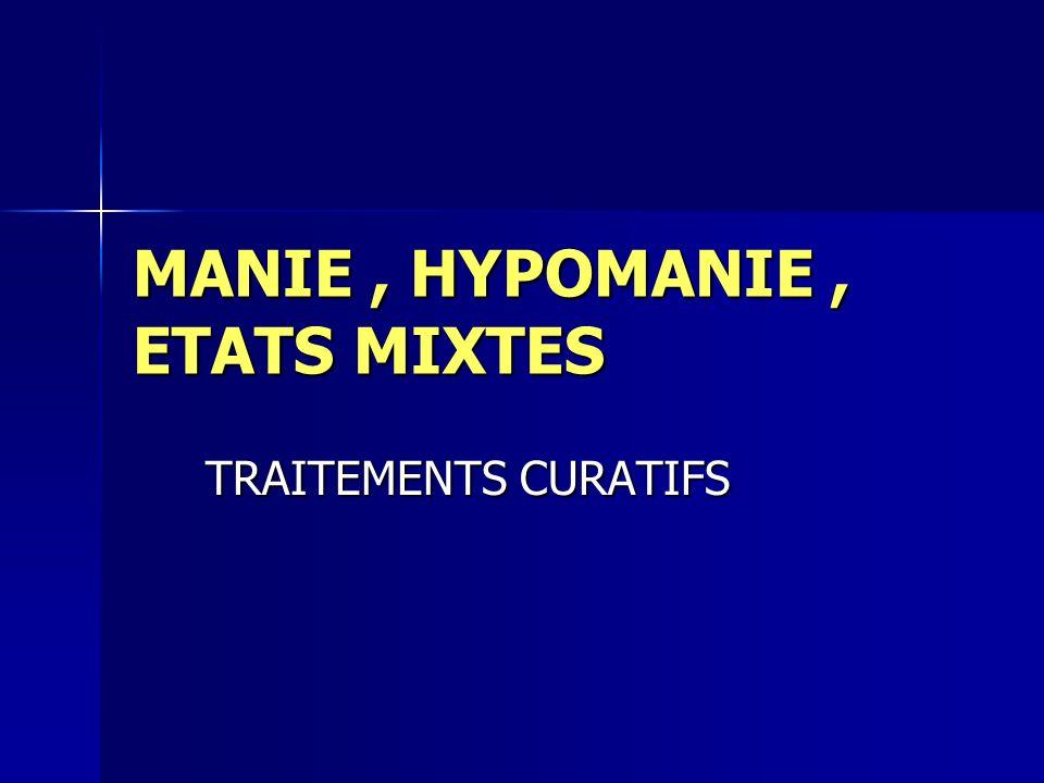 MANIE , HYPOMANIE , ETATS MIXTES