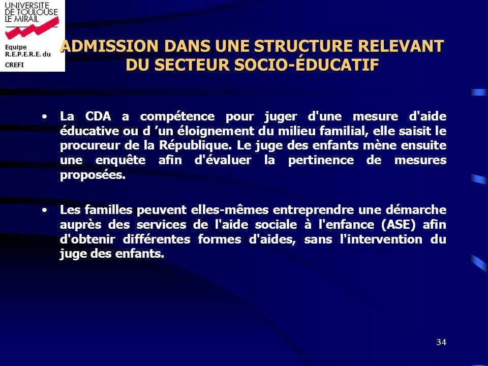 ADMISSION DANS UNE STRUCTURE RELEVANT DU SECTEUR SOCIO-ÉDUCATIF