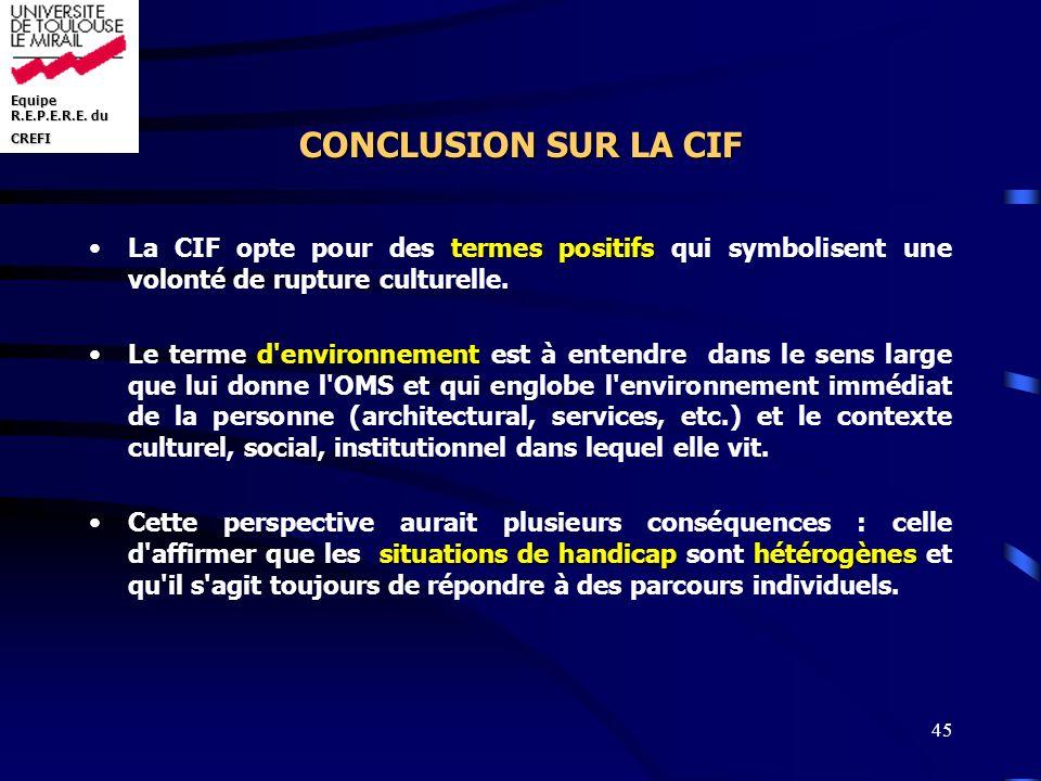 CONCLUSION SUR LA CIF La CIF opte pour des termes positifs qui symbolisent une volonté de rupture culturelle.