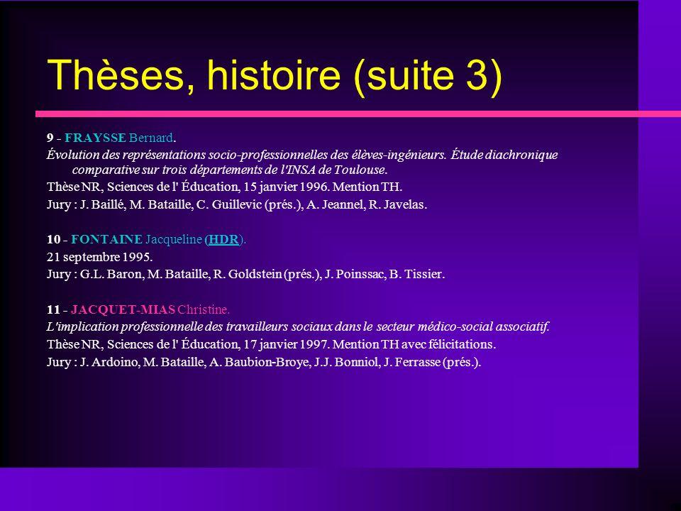 Thèses, histoire (suite 3)