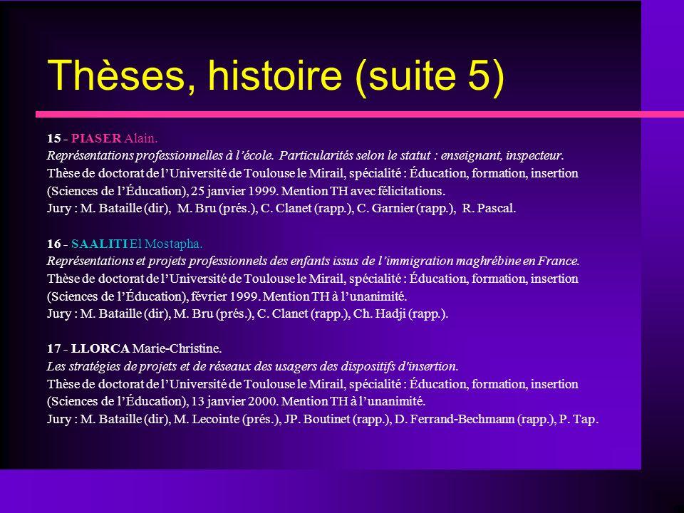 Thèses, histoire (suite 5)