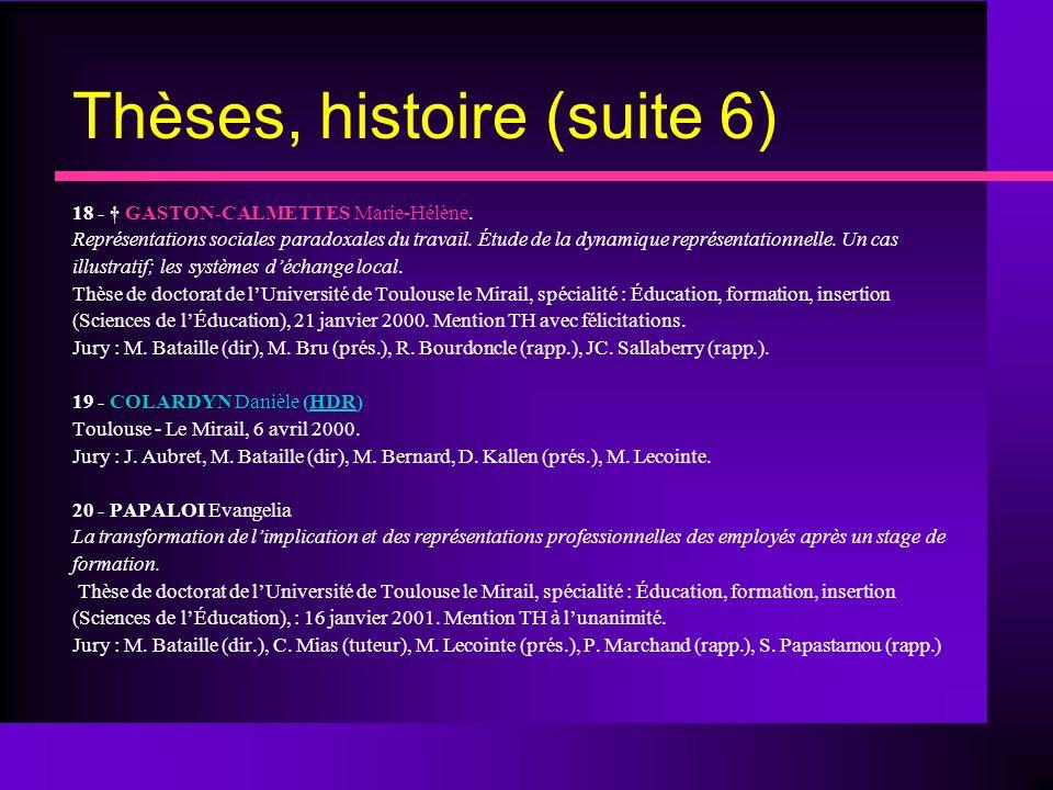 Thèses, histoire (suite 6)