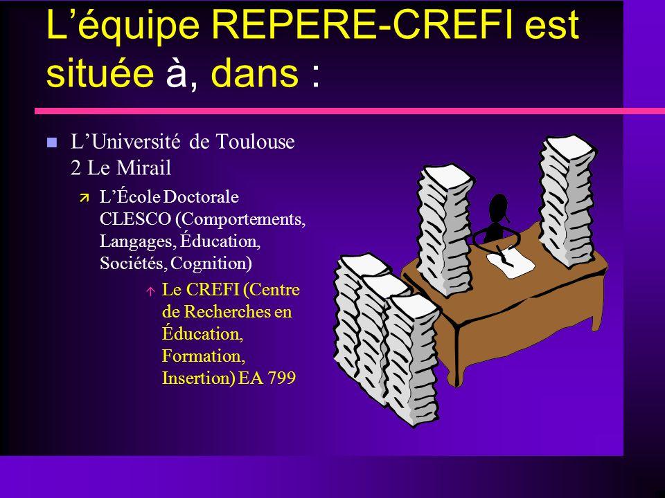 L'équipe REPERE-CREFI est située à, dans :