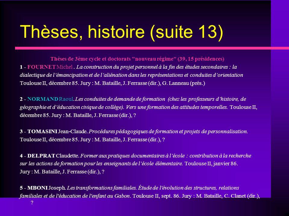 Thèses, histoire (suite 13)