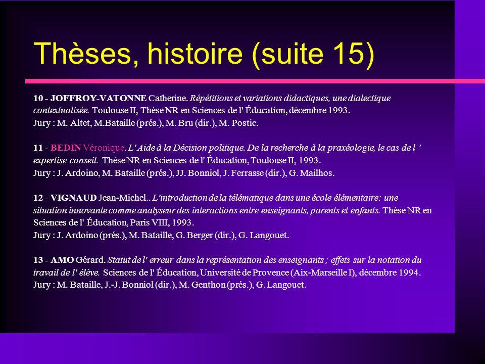 Thèses, histoire (suite 15)