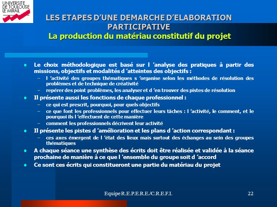 LES ETAPES D'UNE DEMARCHE D'ELABORATION PARTICIPATIVE La production du matériau constitutif du projet