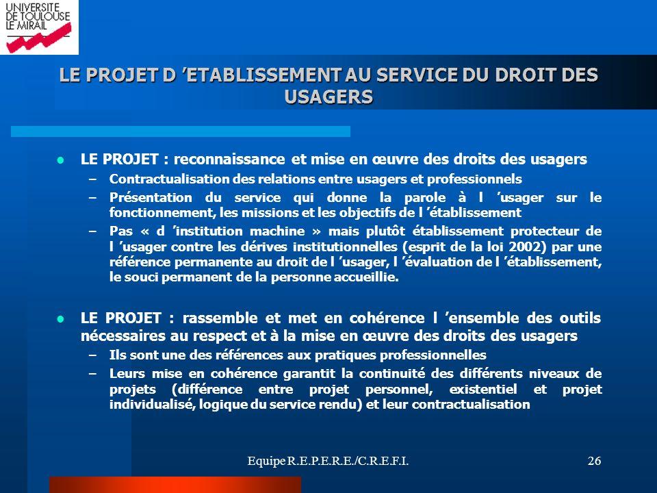 LE PROJET D 'ETABLISSEMENT AU SERVICE DU DROIT DES USAGERS